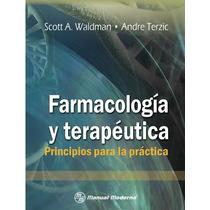 Farmacologia Y Terapeutica. Principios Para La Practica
