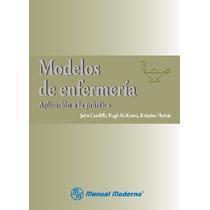 Modelos De Enfermería. Aplicación A La Práctica