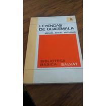 Leyendas De Guatemala - Miguel Ángel Asturias Salvat