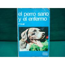 Peter Krall, El Perro Sano Y El Enfermo.