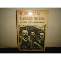 El Ideario De La Revolución Mexicana - Vicente Fernández B.