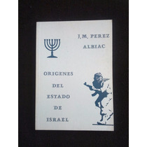 Origenes Del Estado De Israel J M Perez Bochaca Borrego Vare
