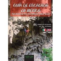 Guía De Escalada En México Zona Centro Sur + Magnesia Gratis