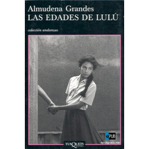 Las Edades De Lulu - Almudena Grandes - Libro