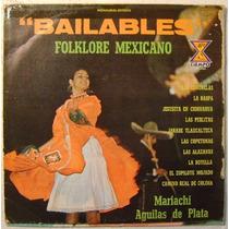 Bailables / Folklore Mexicano 1 Disco Lp Vinilo