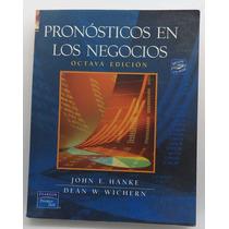 Pronósticos En Los Negocios / John E. Hanke (no Incluye Cd)