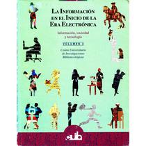 Informacion En El Inicio De La Era Electronica Vol. 2 - Cuib