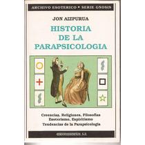 Pârapsicología. Historia De La Parapsicología. Jon Aizpurua.