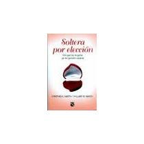 Libro Soltera Por Elección, Cynthia S. Smith/hillary B. Smit