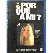 Libro ¿por Qué A Mí?, Patricia Vizenzo.