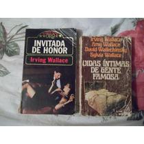 Libros De Irving Wallace, Invitada De Honor Y Vidas Íntimas