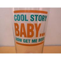 Vaso Cerveza Cool Story Baby Beer Cantina Restaurante Bar