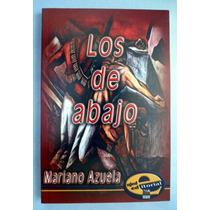 Mariano Azuela. Los De Abajo. Mn4