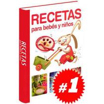 Recetas Para Bebés Y Niños 1 Vol