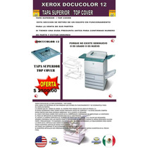 Xerox Docucolor 12 Tapa Superior Top Cover