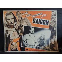 Alan Ladd Y Veronica Lake, Saigon Cartel Lobby Card