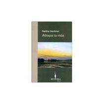 Libro Atrapa La Vida, Nadine Gordimer.