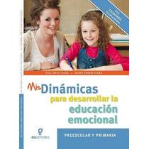Mis Dinámicas Para Desarrollar La Educación Emocional 1 Vol