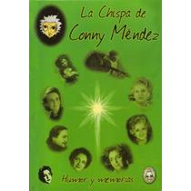 La Chispa De Conny Méndez / Humor Y Memorias
