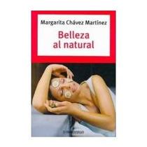 Libro Belleza Al Natural, Margarita Chávez Martínez.