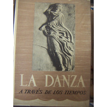 Libro, La Danza A Trvés De Los Tiempos, Paul Hooreman
