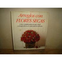 Libro - Arreglos Con Flores Secas