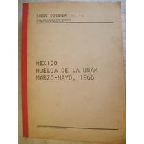 Huelga De La Unam Marzo Mayo 1966 Cidoc Dossier Mexico 1967