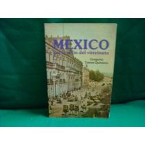 Gregorio Torres Quintero, México Hacia El Fin Del Virreinato