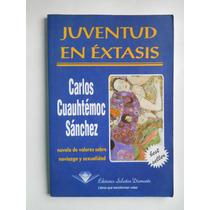 Juventud En Extasis Carlos Cuauhtemoc Sanchez