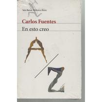 Carlos Fuentes En Esto Creo.
