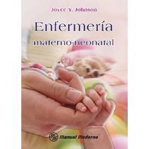 Enfermería Materno Neonatal Johnson !!!nuevos Y Originales!!