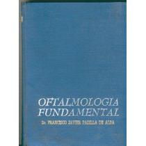 Padilla,oftalmología Fundamental. 1977