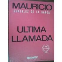 Libro Última Llamada, Mauricio González De La Garza.