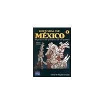 Libro Historia De México El Proceso De Gestación De Unpueblo