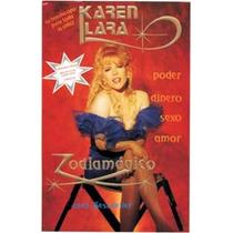 Karen Lara, Zodiamagico, Atrae Poder, Dinero, Amor Y Salud.