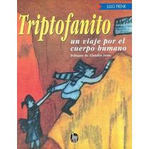 Triptofanito Un Viaje Por El Cuerpo Humano !nuevos Original!
