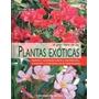 El Gran Libro De Las Plantas Exóticas