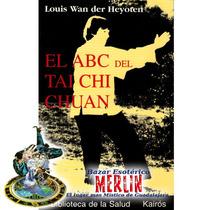 El Abc Del Tai Chi Chuan - Libro De 226 Páginas