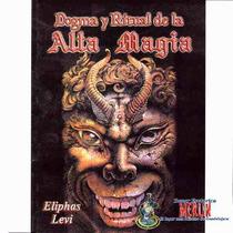 Dogma Y Ritual De Alta Magia Rituales Y Pactos De Magia