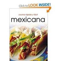 Libro Cocina Rápida Y Fácil Mexicana.
