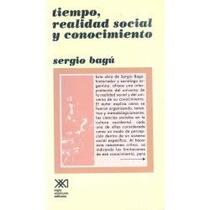 Libro Tiempo, Realidad Social Y Conocimiento, Sergio Bagú.