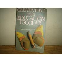 Creatividad En La Educación Escolar -mauro Rodríguez Estrada