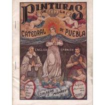 Libro Año 1946 Pinturas Catedral De Puebla - Hm4