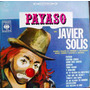 Bolero - Ranchera, Javier Solis, Payaso, Lp 12´,