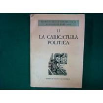 La Caricatura Política, Fce, México, 1974, 144 Págs.