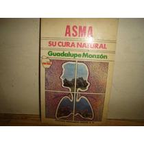 Asma, Su Cura Natural - Guadalupe Monzón