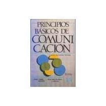 Libro Principios Básicos De Comunicación, Carlos G. Alonso.