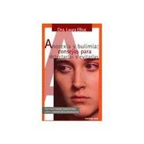 Libro Anorexia Y Bulimia: Consejos Para Detectarlas Y Evitar
