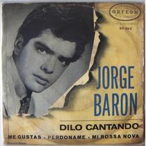 Rock Mexicano, Jorge Baron, Dilo Cantando, Ep 7´,