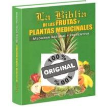 La Biblia De Las Frutas Y Las Plantas Medicinales Grupo Lati